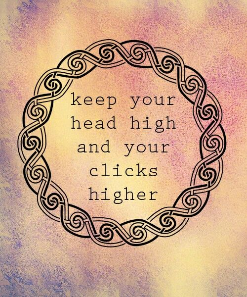 Keep your head high and your clicks higher!