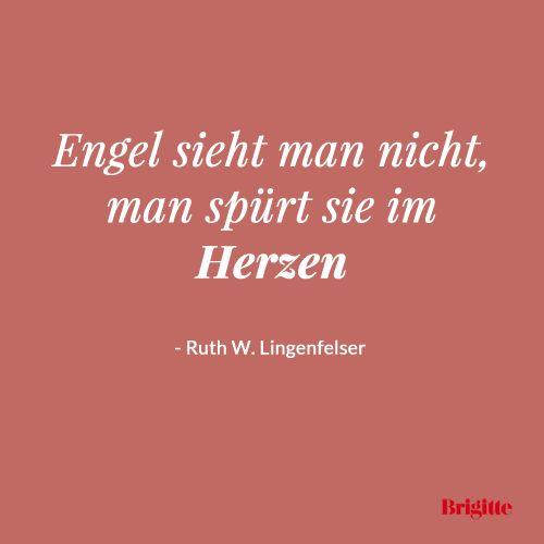 Engel sieht man nicht, man spürt sie im Herzen - Ruth W. Lingenfelser                                                                                                                                                                                 Mehr