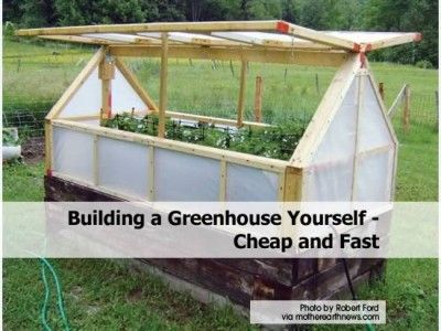 Building a greenhouse yourself cheap and fast http www for Cheapest house to build yourself