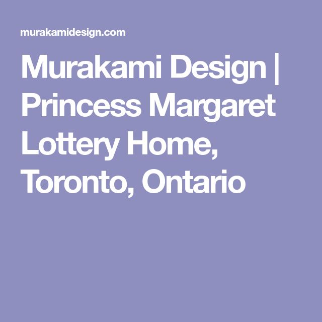 Murakami Design | Princess Margaret Lottery Home, Toronto, Ontario