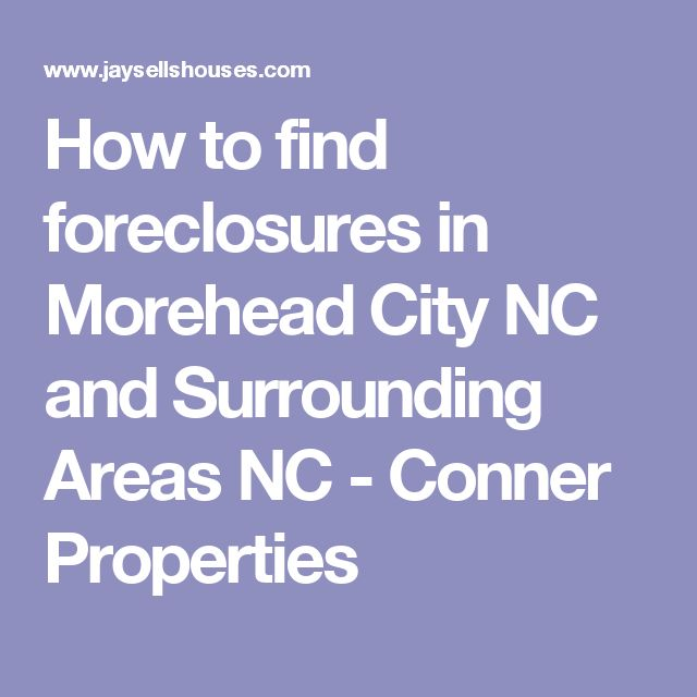 How to find foreclosures in Morehead City NC and Surrounding Areas NC - Conner Properties