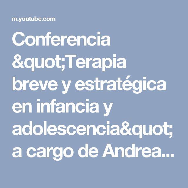 """Conferencia """"Terapia breve y estratégica en infancia y adolescencia"""" a cargo de Andrea Fiorenza - YouTube"""