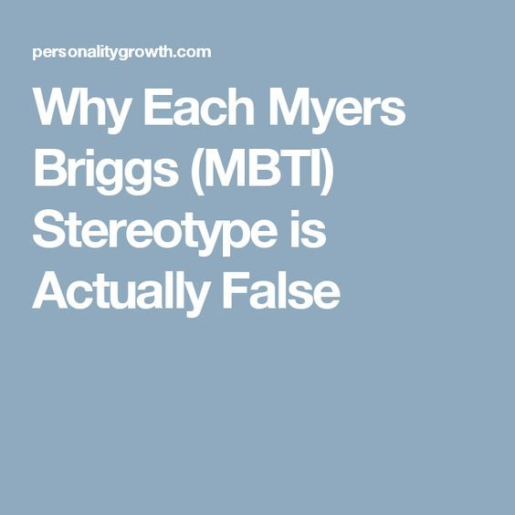 Why Each Myers Briggs (MBTI) Stereotype is Actually False