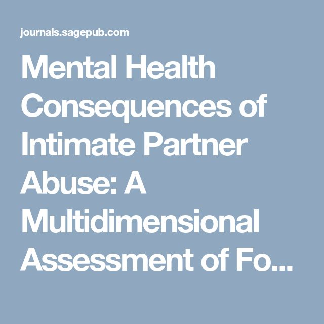 Mental Health Consequences of Intimate Partner Abuse: A Multidimensional Assessment of Four Different Forms of Abuse - Mindy B. Mechanic, Terri L. Weaver, Patricia A. Resick, 2008