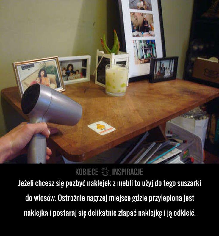 Jeżeli chcesz się pozbyć naklejek z mebli to użyj do tego suszarki do włosów. Ostrożnie nagrzej miejsce gdzie przylepiona jest ...