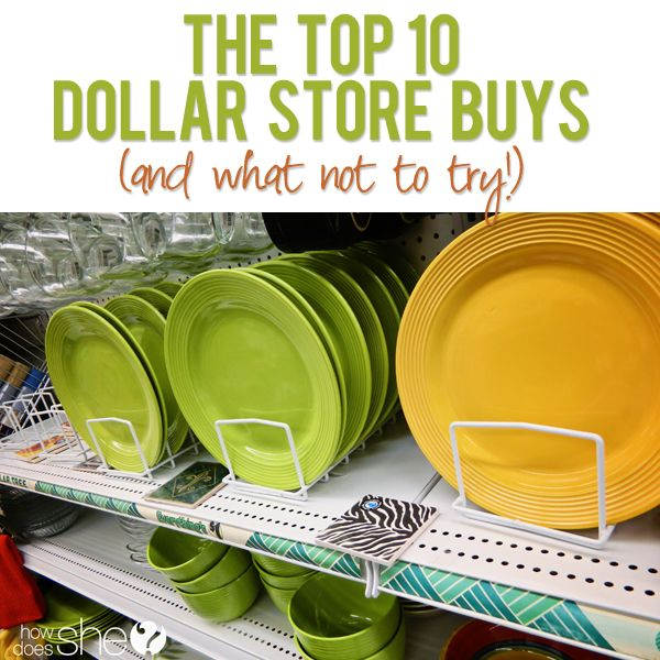 The top 10 Dollar Store buys (and what NOT to try!) | howdoesshe.com #dollarstoredeals #bargains #dollarstore