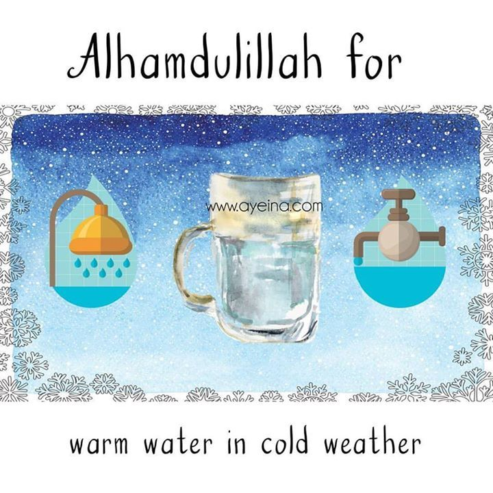 156: Alhamdulillah for warm water in cold weather. #AlhamdulillahForSeries