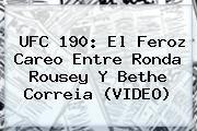 http://tecnoautos.com/wp-content/uploads/imagenes/tendencias/thumbs/ufc-190-el-feroz-careo-entre-ronda-rousey-y-bethe-correia-video.jpg Ronda Rousey. UFC 190: el feroz careo entre Ronda Rousey y Bethe Correia (VIDEO), Enlaces, Imágenes, Videos y Tweets - http://tecnoautos.com/actualidad/ronda-rousey-ufc-190-el-feroz-careo-entre-ronda-rousey-y-bethe-correia-video/