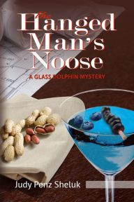 ReadersFavorite rated The Hanged Man's Noose: A Glass Dophin Mystery by Judy Penz Sheluk   2940150796546   NOOK Book (eBook)   Barnes and Noble. 5 Stars!!!