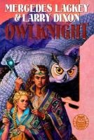Owlknight / Mercedes Lackey & Larry Dixon. Darian has settled down to a peaceful life among the Hawkbrothers with a beautiful young healer. Then he learns that his parents are still alive, and are trapped behind enemy borders. YA/F/LAC