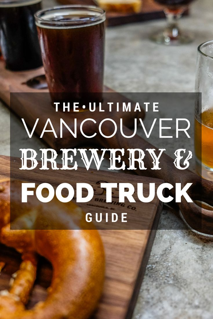 The Ultimate Vancouver Brewery and Food Truck Guide | The Blonde Abroad