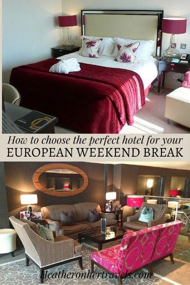 Read how to choose the perfect hotel for your European Weekend Break