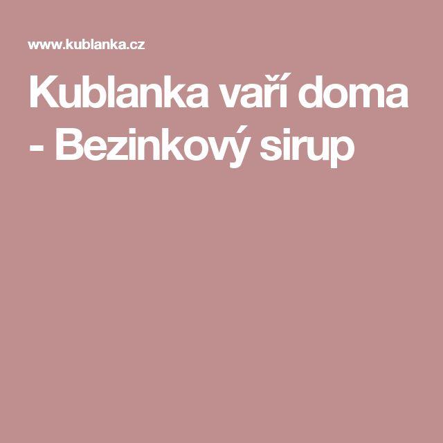 Kublanka vaří doma - Bezinkový sirup