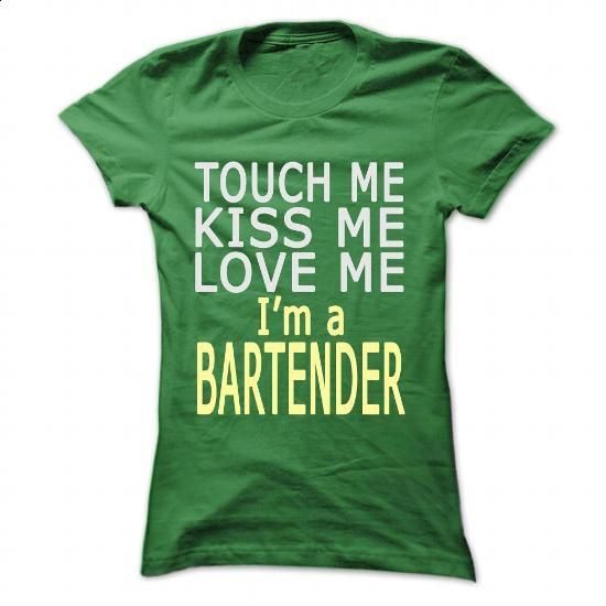 Touch me... Im a Bartender - #dress shirts #cheap sweatshirts. PURCHASE NOW => https://www.sunfrog.com/LifeStyle/Touch-me-Im-a-Bartender-Green-53162323-Ladies.html?60505