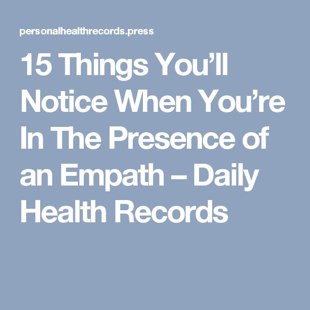 15 Things You'll Notice When You're In The Presence of an Empath – Daily Health Records