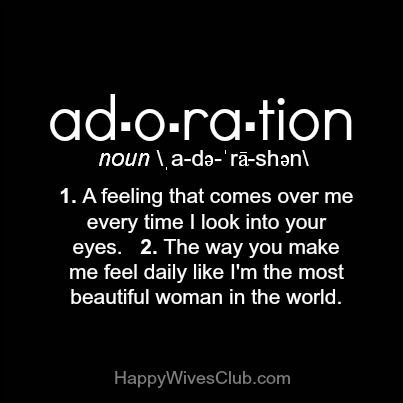 quotes+about+adoration   Adoration- a feeling that comes over me every time I look into your ...