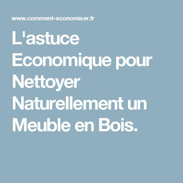 L'astuce Economique pour Nettoyer Naturellement un Meuble en Bois.
