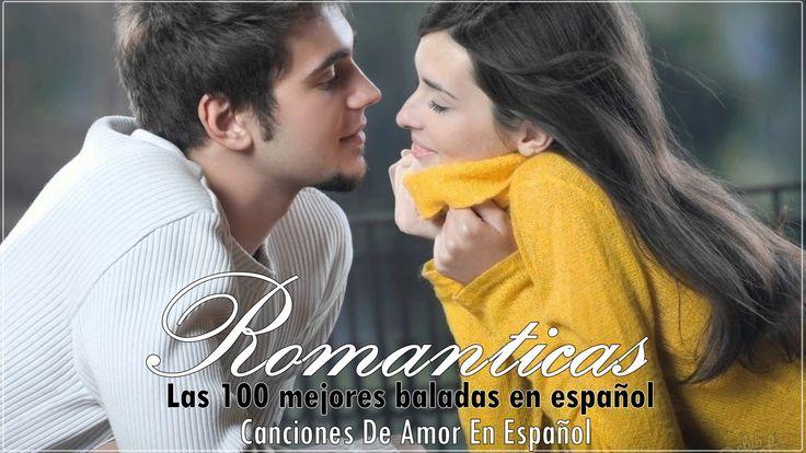 Las 100 mejores baladas en español (1) - Las Mejores Canciones de Amor d...