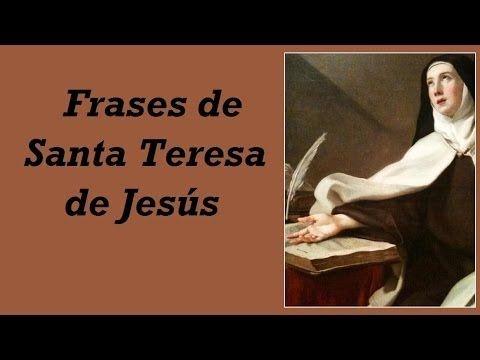 Frases de Santa Teresa de Jesús - YouTube