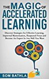 The Magic of Accelerated  Learning: Discover Strategies for Effective Learning Improved Memorization Sharpened Focus and Become An Expert In Any Skill You Want by Som Bathla (Author) #Kindle US #NewRelease #Health #Fitness #Dieting #eBook #ad