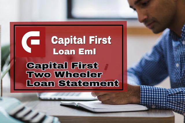 Capital First Two Wheeler Loan Statement Online Capital First Contact Number Capital First Personal Loan Car Loan Business Loan Loan First Bank Personal Loans