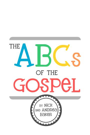 The ABC's of the Gospel... Saw a woman in Sacrament today, give this little book to her son! SO HAPPY I found the blog!
