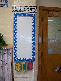 """Good idea. Reminders board right by the door to remind everyone of the important news! Also, pictures of her adorable polka-dot themed classroom AND a picture of her """"Think Spot"""" where students go to """"Stop, Take a Breath, and Relax"""" LOVE IT!"""