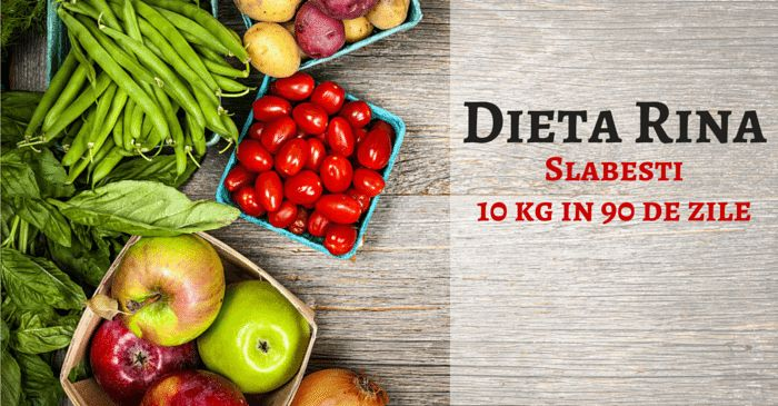 Dieta Rina: slabesti 10 kg in 90 de zile (plan alimentar+retete)