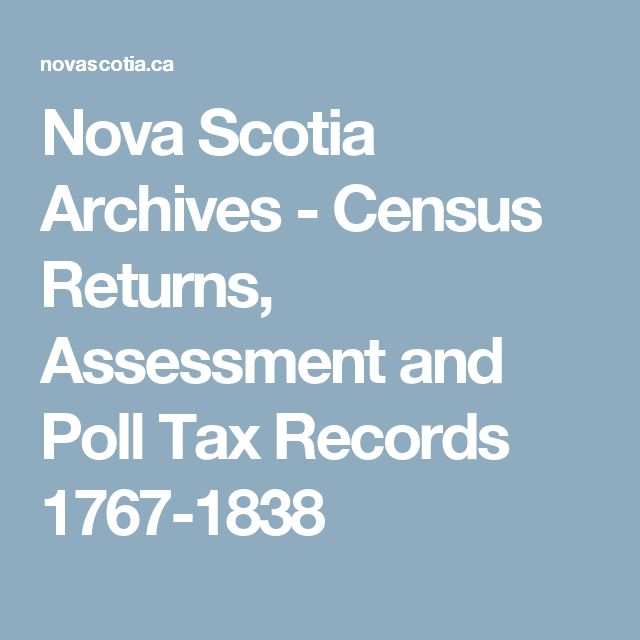 Nova Scotia Archives - Census Returns, Assessment and Poll Tax Records   1767-1838