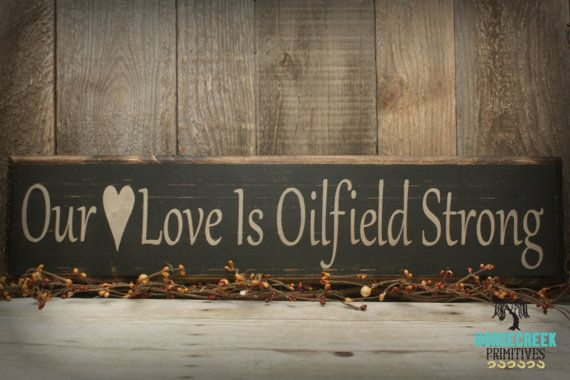 Hey, I found this really awesome Etsy listing at https://www.etsy.com/listing/218552453/handcrafted-our-love-is-oilfield-strong