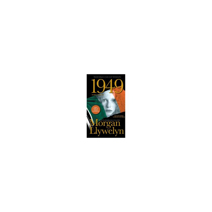 1949 : A Novel of the Irish Free State (Reprint) (Paperback) (Morgan Llywelyn)