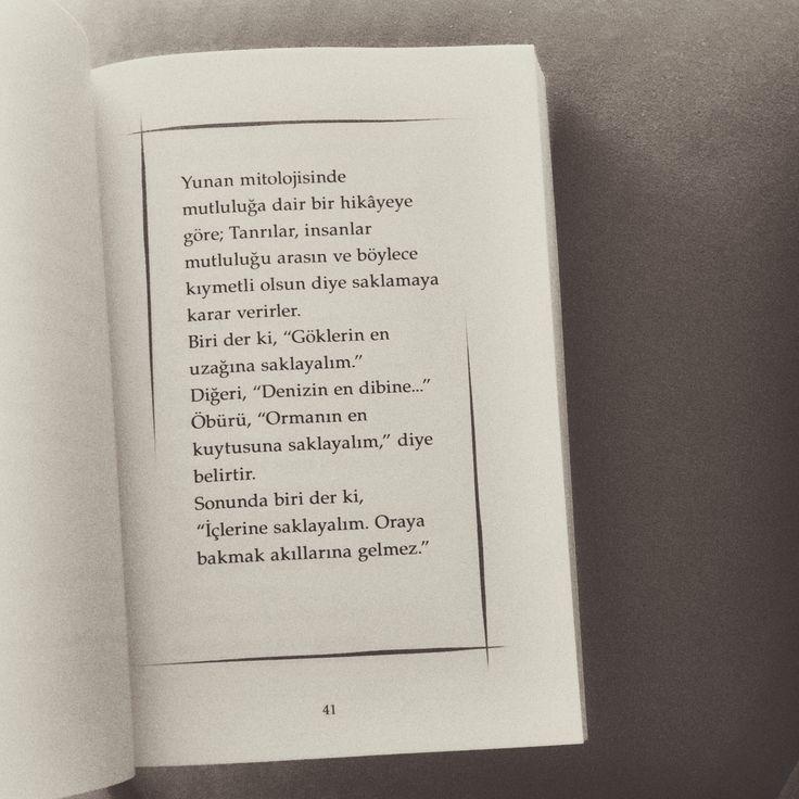 İçlerine saklayalım. Oraya bakmak akıllarına gelmez. #mutluluk #edebiyat #kitap #kitapalıntısı