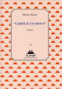 Marino Marini - L'arte è un gioco - Via del Vento Edizioni