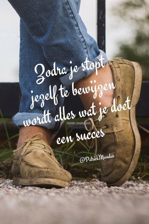Zodra je stopt jezelf te bewijzen, wordt alles wat je doet een #succes...