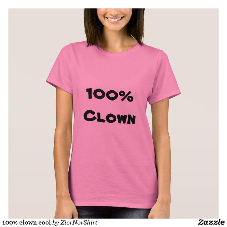 100% clown cool T-Shirt