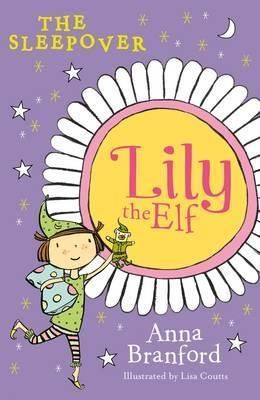 Pdf Download Lily The Elf The Sleepover Free By Anna Branford In 2020 Sleepover The Elf Chapter Books