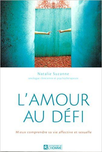L'Amour au défi: Mieux comprendr sa vie affective et sexuelle: Amazon.ca: Natalie Suzanne: Books
