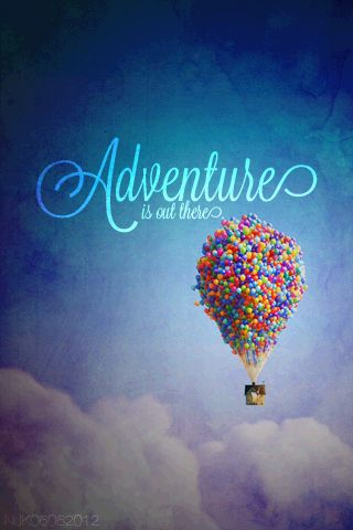 Adventure is out there!  One of my all time favorite movies!  My children will be raised on Disney, Pixar & Veggie Tales.