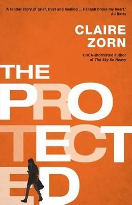 The Protected - Claire Zorn - National book award winner: 2015 CBCA for older readers
