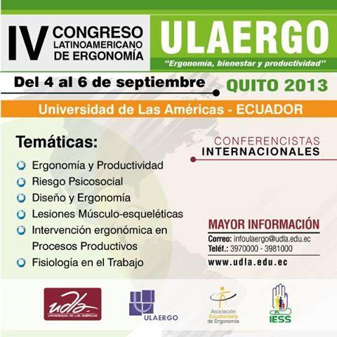 ULAERGO: IV Congreso Latinoamericano de Ergonomía, del 4 al 6 de septiembre en la UDLA, mayor información: http://ulaergoecuador.udla.edu.ec