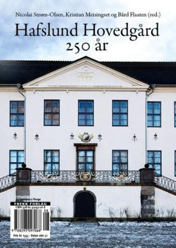 """""""Hafslund hovedgård 250 år"""" av Nicolai Strøm-Olsen, Kristian Meisingset og Bård Flaaten (ISBN: 829309706X, 9788293097068)"""