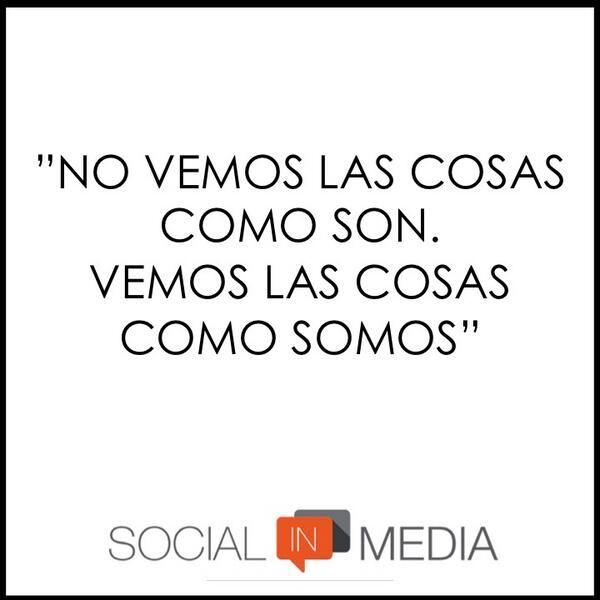 No vemos las cosas como son... #frasedeldia #socialsdr #socialinmedia #consejodeldia