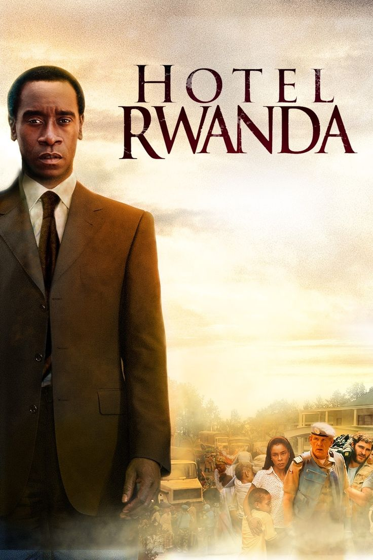Hotel Rwanda - one of my all-time favorites