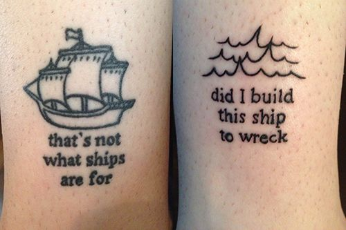"Both done in Chicago, IL. On the left, done by Adam at Tatu Tattoo, and on the right done at Infamous Ink (not by Adam - artist unknown). They're separate but combined in a lot of ways, obviously. The full quote from the left one is ""A ship in harbor is safe, but that's not what ships are built for."" and the one on the right is from the song Ship to Wreck by Florence and the Machine."