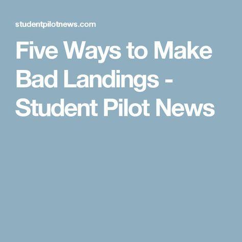 Five Ways to Make Bad Landings - Student Pilot News