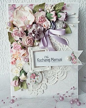 Soo pretty... Mother's Day handmade Card by Ela #shabbychic #ela17-mojepasje #mothersdaycard