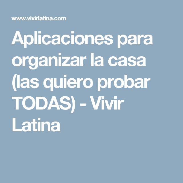 Aplicaciones para organizar la casa (las quiero probar TODAS) - Vivir Latina