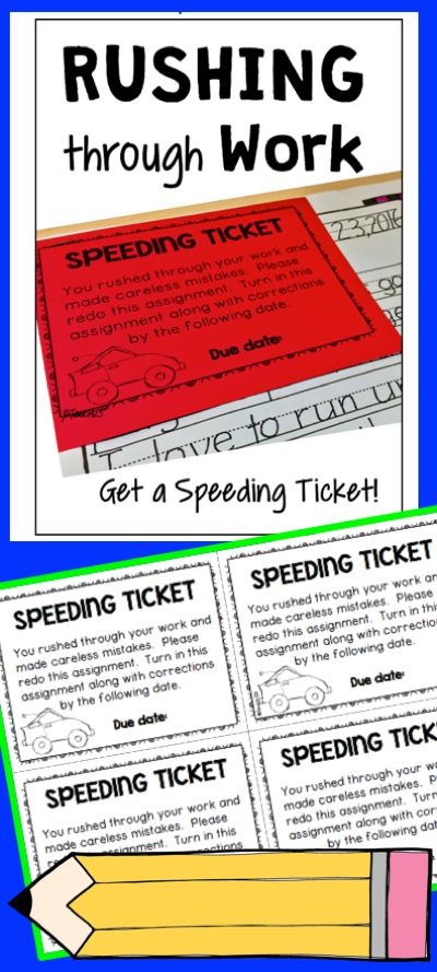 Students rushing through their work and making careless mistakes?  Give them a speeding ticket.  Great way to improve work habits and communicate with parents. paid