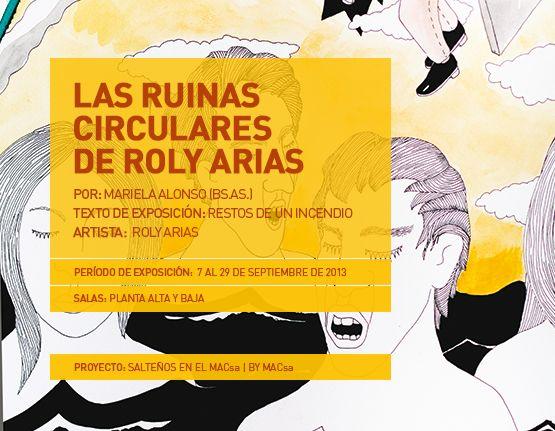 Vista de placa para difusión en la red social Facebook | Texto de exposición: Las ruinas circulares de Roly Arias | Por Mariela Alonso (Bs. As. Arg.) | Leer +: https://www.facebook.com/notes/museo-de-arte-contempor%C3%A1neo-de-salta-mac/restos-de-un-incendio-las-ruinas-circulares-de-roly-arias/569926553043572