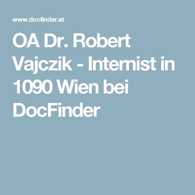 OA Dr. Robert Vajczik - Internist in 1090 Wien bei DocFinder